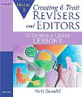 Creating 6-Trait Revisers and Editors for Grade 8: 30 Revision and Editing Lessons