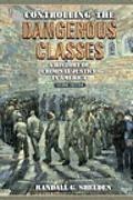 Controlling Dangerous Classes A Critical Introduction to the History of Criminal Justice