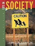 Life in Society: Readings to Accompany Sociology: A down-to-Earth Approach, Ninth Edition
