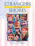 Strangers to These Shores: Race and Ethnic Relations in the United States (9th Edition)