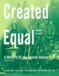 Created Equal, Volume I: A History of the United States: To 1877