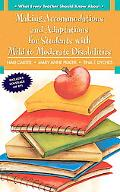 Making Accommodations and Adaptations for Students with Mild to Moderate Disabilities
