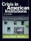 Crisis in American Institutions (14th Edition)
