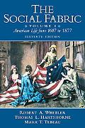 The Social Fabric: American Life From 1607 to 1877, Vol. 1, 11th Edition