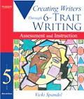 Creating Writers Through 6-Trait Writing