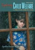 Exploring Child Welfare: A Practice Perspective (with From the Eye of the Storm: The Experie...
