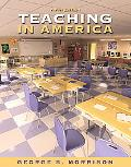 Teaching in America, 5th Edition (with MyEducationLab)
