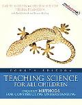 Teaching Science for All Children: Inquiry Methods for Constructing Understanding (with MyEd...