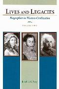 Lives and Legacies: Biographies in Western Civilization, Volume 2