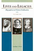 Lives and Legacies: Biographies in Western Civilization, Volume 1
