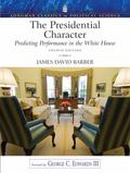 The Presidential Character: Predicting Performance in the White House (Longman Classics in P...
