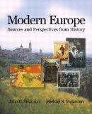 Modern Europe: Sources And Perspectives From History- (Value Pack w/MySearchLab)