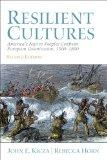 Resilient Cultures: America's Native Peoples Confront European Colonization 1500-1800 (2nd E...