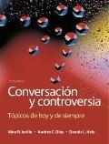Conversacin y controversia: Tpicos de hoy y de siempre (6th Edition)