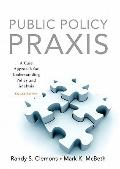 Public Policy Praxis- (Value Pack w/MySearchLab)