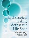 Psychological Testing Across The Lifespan- (Value Pack w/MySearchLab)