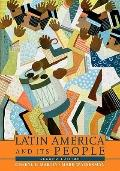 Latin America and Its People, Combined Volume- (Value Pack W/MySearchLab)