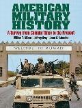 American Military History: A Survey From Colonial Times To The Present- (Value Pack w/MySear...