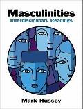 Masculinities : Interdisciplinary Readings