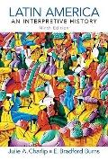 Latin America: An Interpretive History (9th Edition) (Pearson Custom Library: World History/...