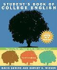 Student's Book of College English: Rhetoric, Reader, Research Guide, and Handbook, MLA Updat...