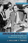 American Realities: Historical Episodes from Reconstruction to the Present, Volume 2 (8th Ed...