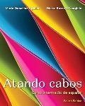 Atando cabos: Curso intermedio de espaol (4th Edition)