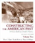 Constructing the American Past: A Source Book of a People's History, Volume 2 (7th Edition)