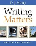 Writing Matters : Process and Practice (with MyWritingLab with Pearson eText Student Access ...