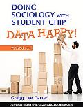 Doing Sociology with Student CHIP: Data Happy! (5th Edition)