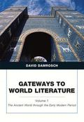 Gateways to World Literature The Ancient World through the Early Modern Period (Penguin Acad...