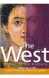 The West: A Narrative History, Volumes 1 and 2 with Prentice Hall Primary Source: Documents ...