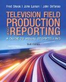 Television and Field Reporting Plus MySearchLab with eText -- Access Card Package (6th Edition)
