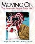 Moving On : The American People since 1945 (with MySearchLab with Pearson EText )
