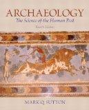 Archaeology: The Science of the Human Past Plus MySearchLab with eText -- Access Card Packag...