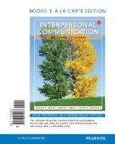 Interpersonal Communication: Relating to Others: Relating to Others, Books a la Carte Editio...
