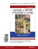 History of Music in Western Culture, Books a la Carte Edition (4th Edition)