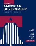 Essentials of American Government: Roots and Reform 2012 Election Edition, Plus NEW MyPoliSc...