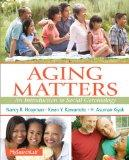 Aging Matters: An Introduction to Social Gerontology Plus MySearchLab with Pearson eText -- ...