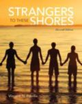 Strangers to These Shores Plus NEW MySocLab with Pearson eText -- Access Card Package (11th ...