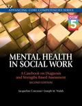 Mental Health in Social Work: A Casebook on Diagnosis and Strengths Based Assessment (DSM 5 ...