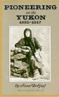 Pioneering on the Yukon 1892-1917