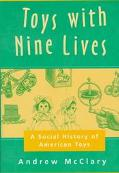 Toys with Nine Lives; A Social History of American Toys - Andrew McClary - Hardcover