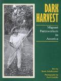 Dark Harvest: Migrant Farmworkers in America - Brent K. Ashabranner - Hardcover - REPRINT