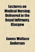 Lectures on medical nursing