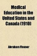 Medical Education in the United States and Canada (1910)