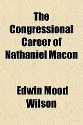 The Congressional Career of Nathaniel Macon