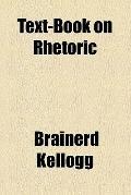 Text-Book on Rhetoric