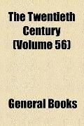 The Twentieth century (v. 56)