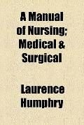 A Manual of Nursing; Medical